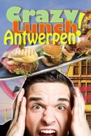 Crazy Lunch in Antwerpen